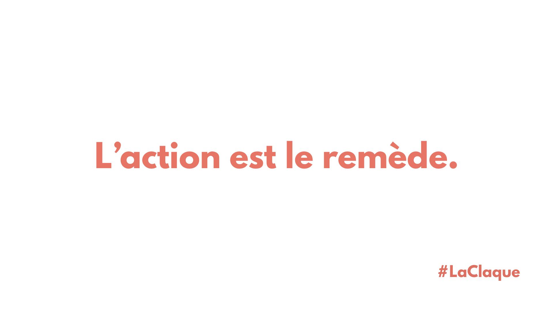 L'action est le remède.