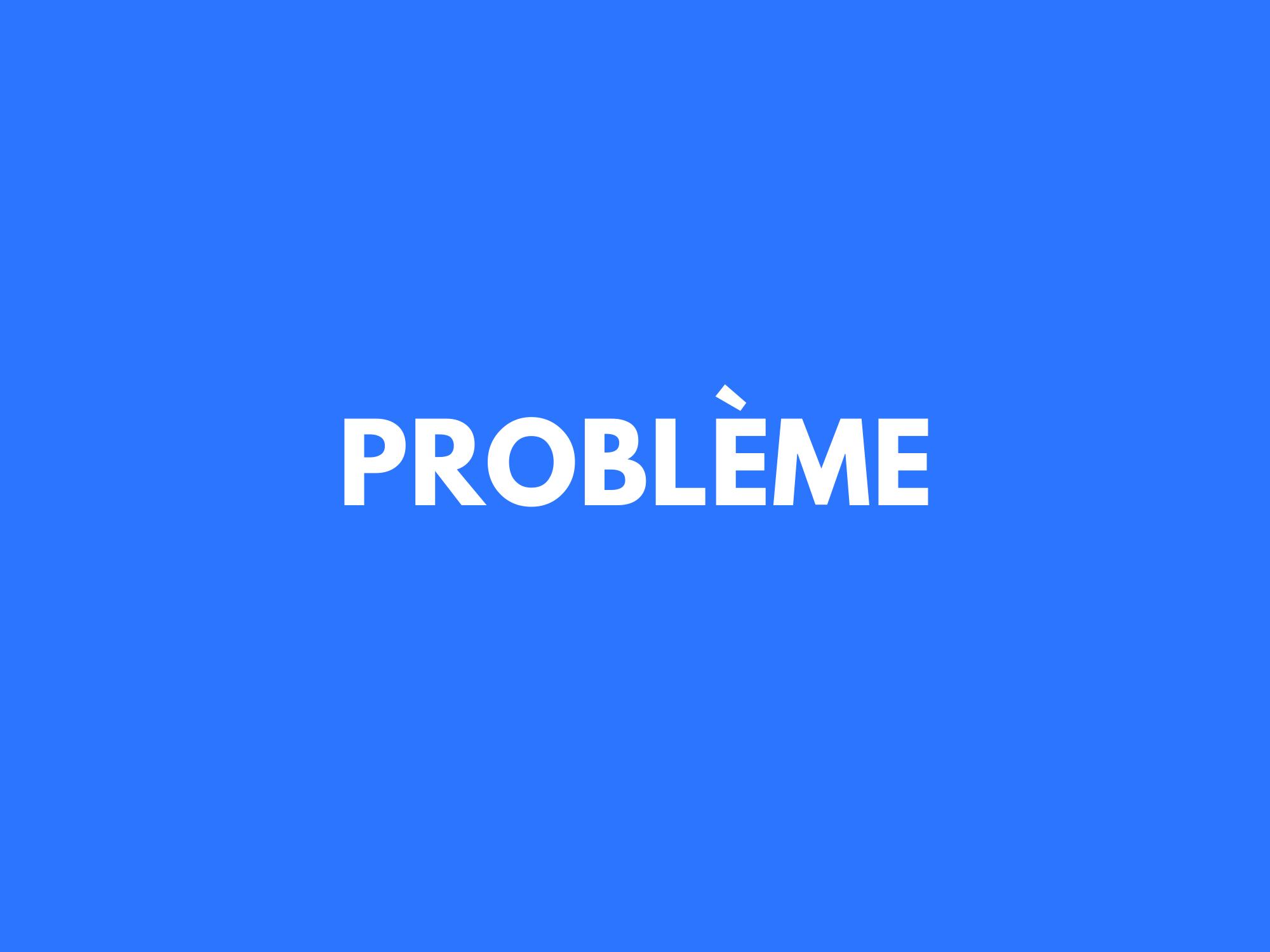 #4. Tu adores les problèmes.